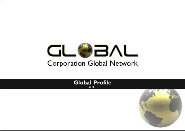 Corporation Global Network Global Profile 2013