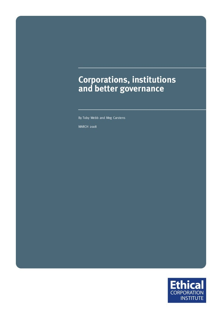 Corporations, institutionsand better governanceBy Toby Webb and Meg CarstensMARCH 2008