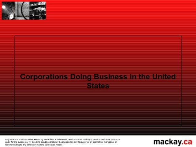 Corporations Doing Business in the United                                StatesAny advice is not intended or written by Ma...