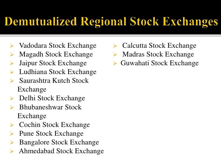 Ahmadabad and Indore stock exchanges were other exchanges having similar structure.