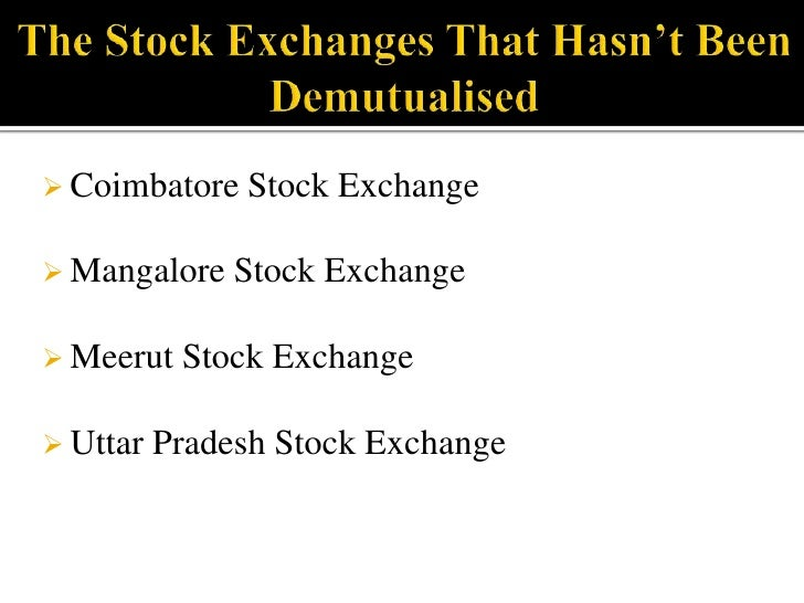 The membership of these exchanges entitled the person to be the part owner of the exchange as well as a broker on the exch...