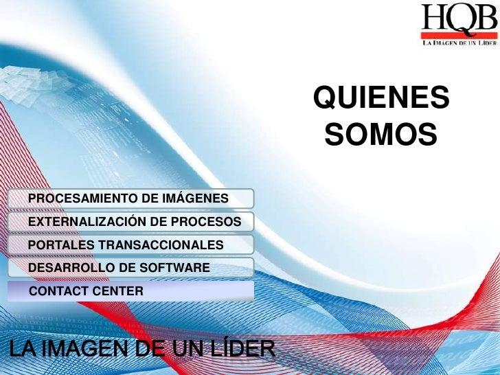 QUIENES SOMOS<br />► PROCESAMIENTO DE IMÁGENES<br />► EXTERNALIZACIÓN DE PROCESOS<br />► PORTALES TRANSACCIONALES<br />  ►...