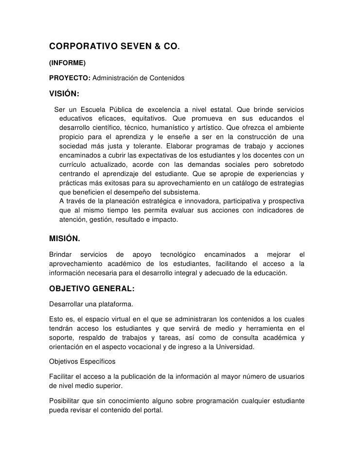 CORPORATIVO SEVEN & CO. (INFORME)  PROYECTO: Administración de Contenidos  VISIÓN:  Ser un Escuela Pública de excelencia a...