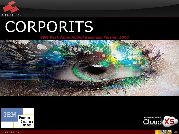 CORPORITS<br />IBM Best Value Added Business Partner 2007<br />