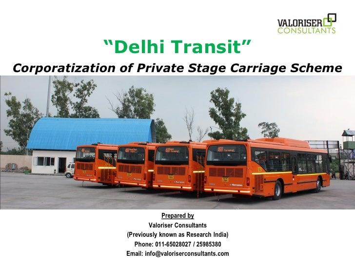 """Delhi Transit""Corporatization of Private Stage Carriage Scheme                             Prepared by                   ..."