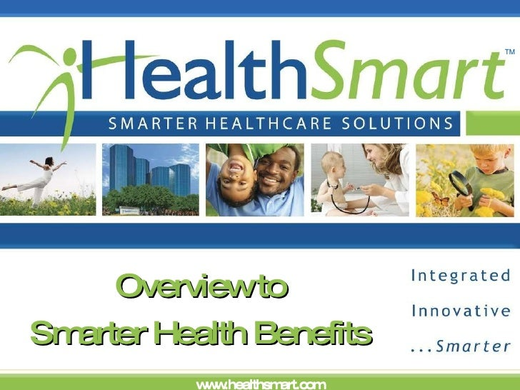 Overview to Smarter Health Benefits