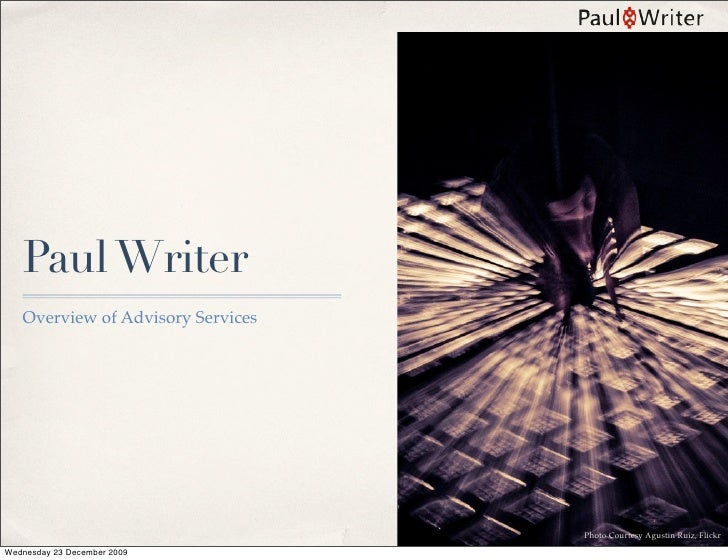 Paul Writer    Overview of Advisory Services                                        Photo Courtesy Agustin Ruiz, Flickr We...