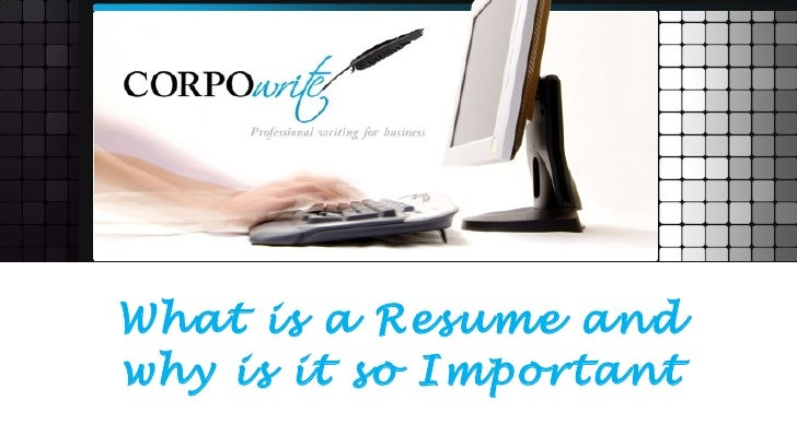 What is a Resume andwhy is it so Important