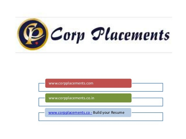 www.corpplacements.comwww.corpplacements.co.inwww.corpplacements.co - Build your Resume