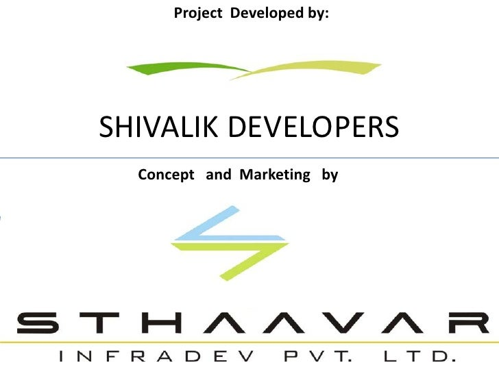 Project  Developed by:<br />SHIVALIK DEVELOPERS <br />Concept   and  Marketing   by<br />
