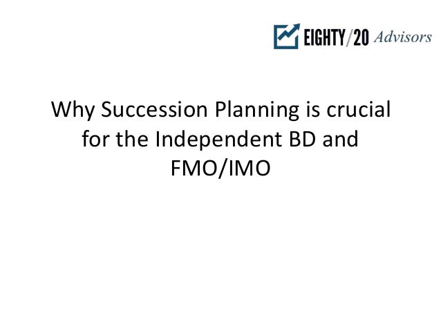 Why Succession Planning is crucial for the Independent BD and FMO/IMO