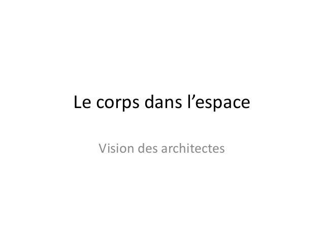 Le corps dans l'espace Vision des architectes