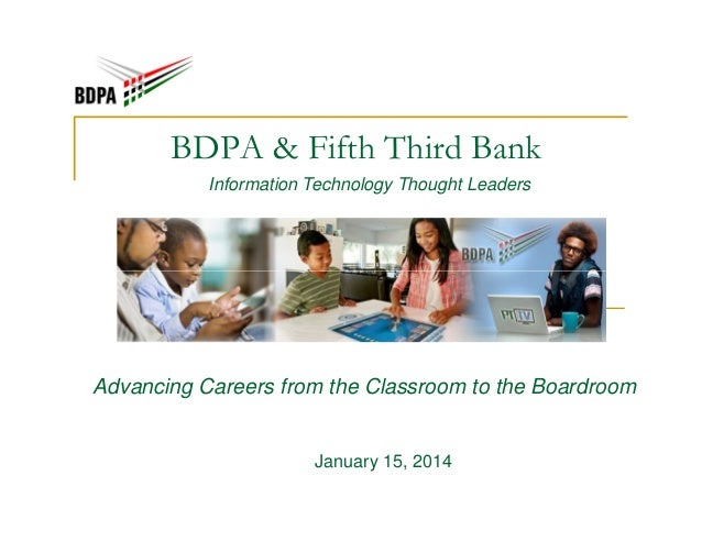 BDPA & Fifth Third Bank Information Technology Thought Leaders  Advancing Careers from the Classroom to the Boardroom  Jan...