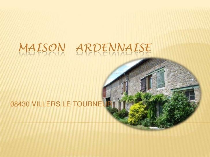 Maison   ardennaise <br />08430 VILLERS LE TOURNEUR<br />