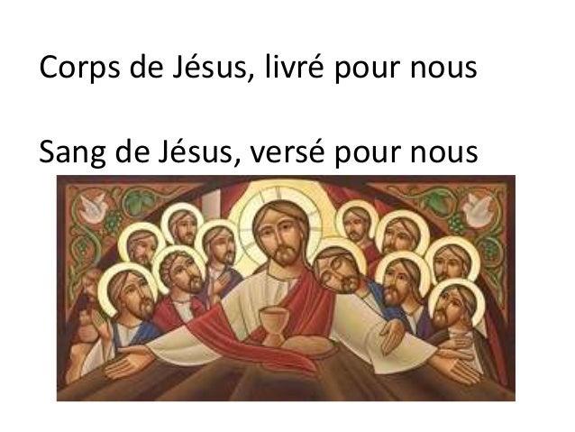 Corps de Jésus, livré pour nous Sang de Jésus, versé pour nous