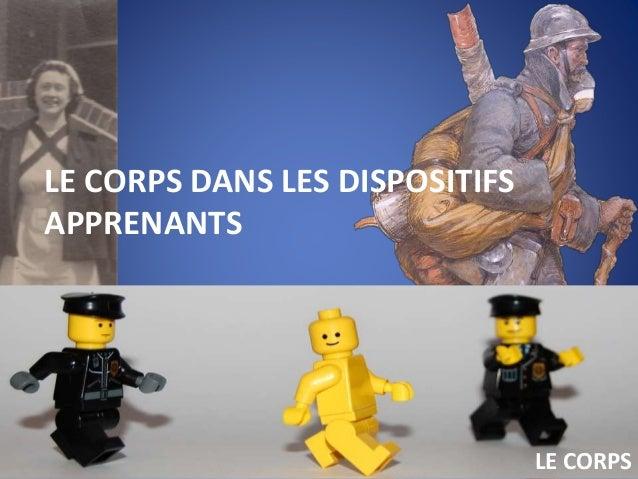 LE CORPS DANS LES DISPOSITIFS APPRENANTS LE CORPS