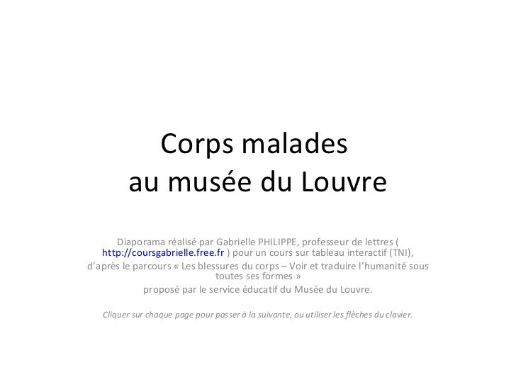 Corps malades  au musée du Louvre Diaporama réalisé par Gabrielle PHILIPPE, professeur de lettres ( http://coursgabrielle....
