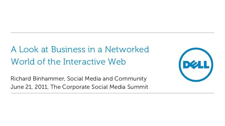 A Look at Business in a Networked World of the Interactive Web<br />Richard Binhammer, Social Media and Community<br />Jun...