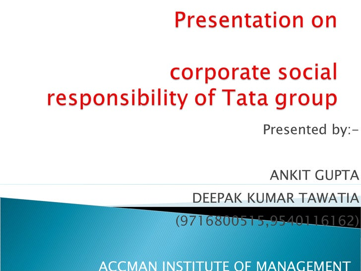 Presented by:- ANKIT GUPTA DEEPAK KUMAR TAWATIA (9716800515,9540116162) ACCMAN INSTITUTE OF MANAGEMENT  GREATER NOIDA
