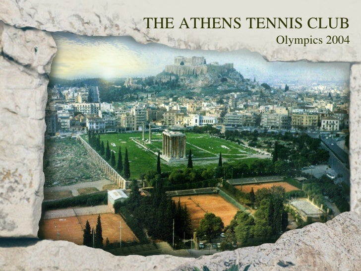 THE ATHENS TENNIS CLUB Olympics 2004