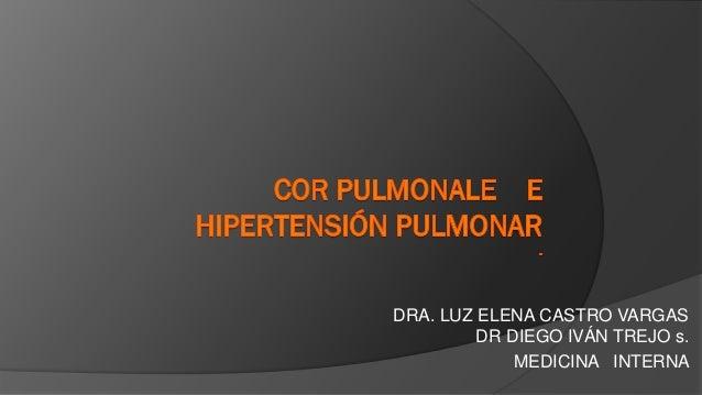 DRA. LUZ ELENA CASTRO VARGAS DR DIEGO IVÁN TREJO s. MEDICINA INTERNA