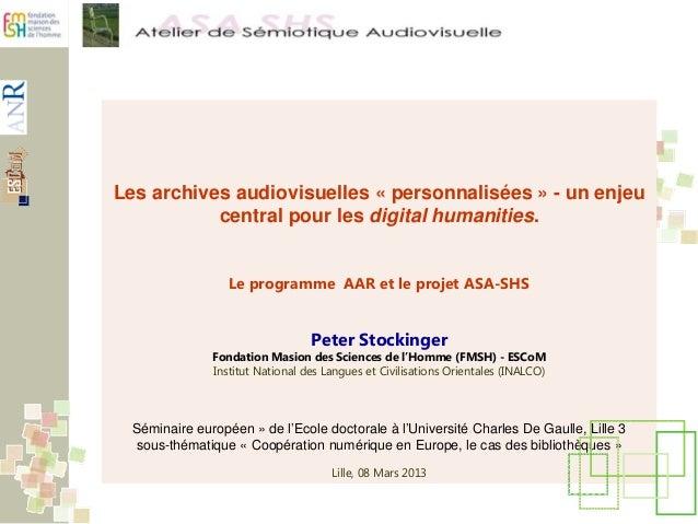 Les archives audiovisuelles « personnalisées » - un enjeu central pour les digital humanities. Le programme AAR et le proj...