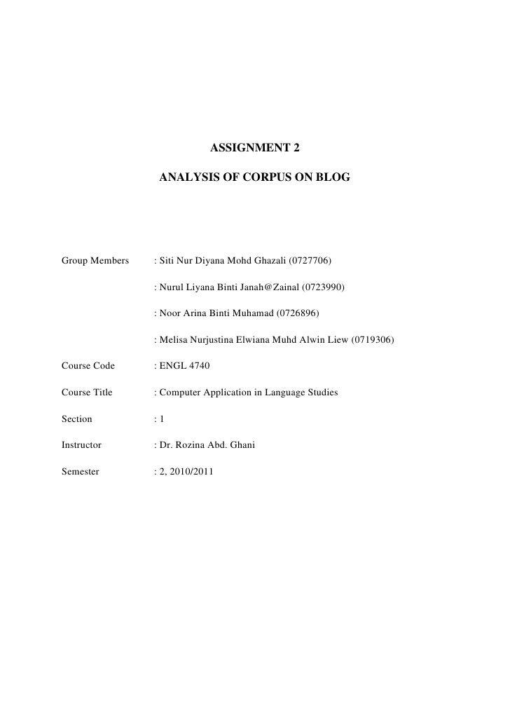 ASSIGNMENT 2                 ANALYSIS OF CORPUS ON BLOGGroup Members   : Siti Nur Diyana Mohd Ghazali (0727706)           ...