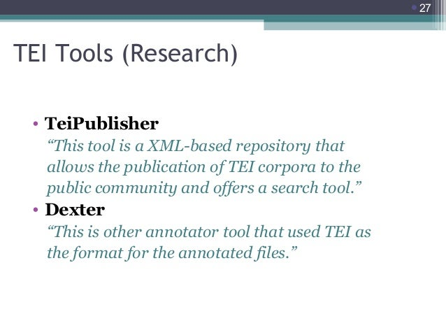 """27  TEI Tools (Research) • TeiPublisher """"This tool is a XML-based repository that allows the publication of TEI corpora t..."""