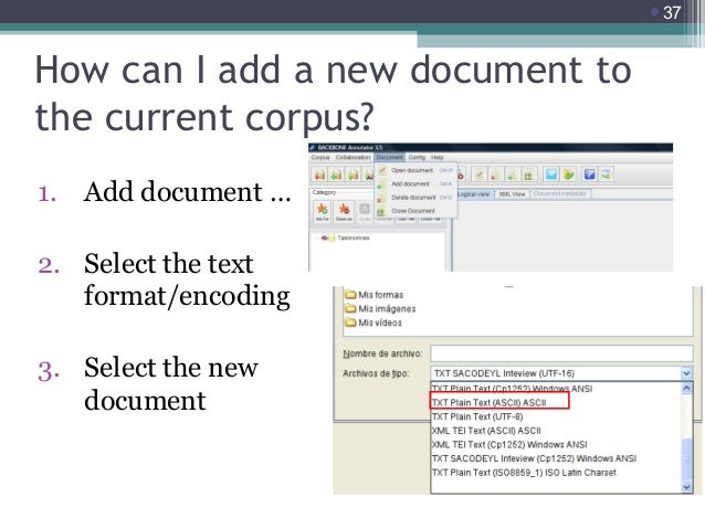 37  How can I add a new document to the current corpus? 1.  Add document …  2. Select the text format/encoding 3. Select ...