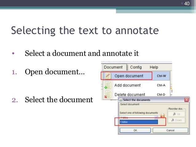 40  Selecting the text to annotate •  Select a document and annotate it  1.  Open document…  2. Select the document
