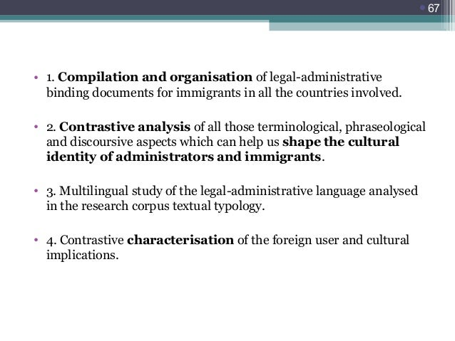67  • 1. Compilation and organisation of legal-administrative binding documents for immigrants in all the countries invol...