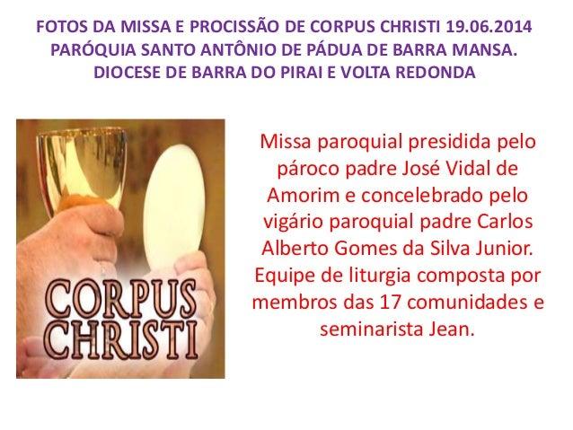Missa paroquial presidida pelo pároco padre José Vidal de Amorim e concelebrado pelo vigário paroquial padre Carlos Albert...