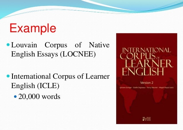 corpus linguistics essay In this paper, the aim is to examine corpus-based analysis with both ns and nns   academic writing need not be exclusively characterized by the linguistic-.