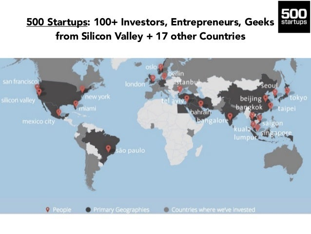 500 Startups: 100+ Investors, Entrepreneurs, Geeks from Silicon Valley + 17 other Countries