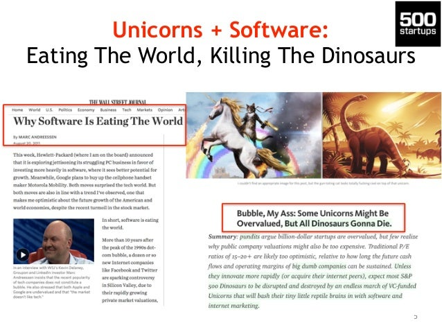 Unicorns + Software: Eating The World, Killing The Dinosaurs 5