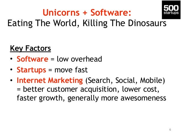Key Factors • Software = low overhead • Startups = move fast • Internet Marketing (Search, Social, Mobile) = better custom...