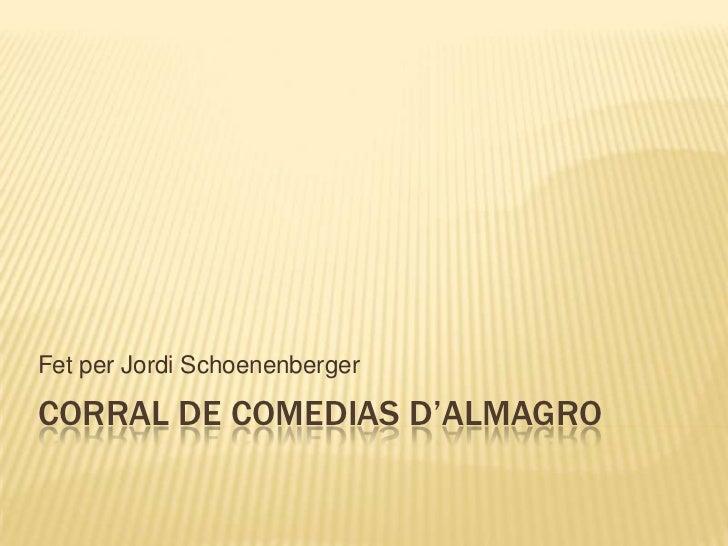 Fet per Jordi SchoenenbergerCORRAL DE COMEDIAS D'ALMAGRO
