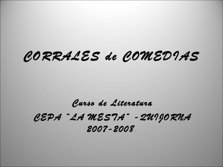 """CORRALES de COMEDIAS Curso de Literatura CEPA """"LA MESTA"""" -QUIJORNA 2007-2008 ."""