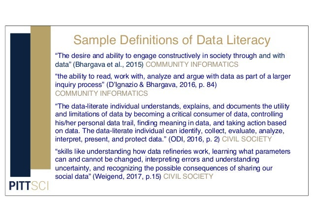 """Sample Definitions of Data Literacy """"The desire and ability to engage constructively in society through and with data"""" (Bh..."""