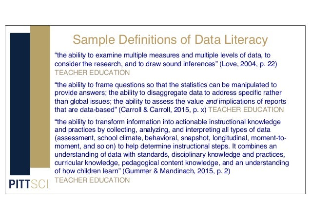 """Sample Definitions of Data Literacy """"the ability to examine multiple measures and multiple levels of data, to consider the..."""