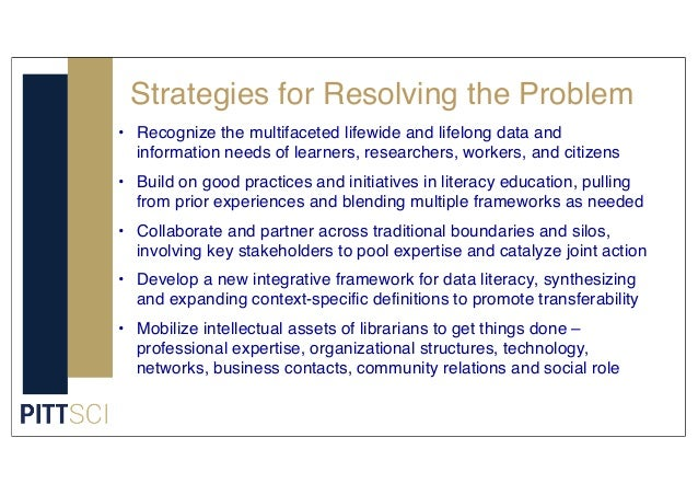 Strategies for Resolving the Problem • Recognize the multifaceted lifewide and lifelong data and information needs of lear...