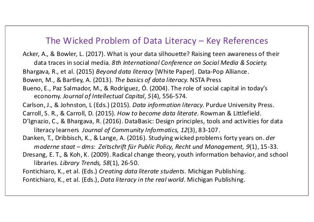 The Wicked Problem of Data Literacy – Key References Acker, A., & Bowler, L. (2017). What is your data silhouette? Raising...