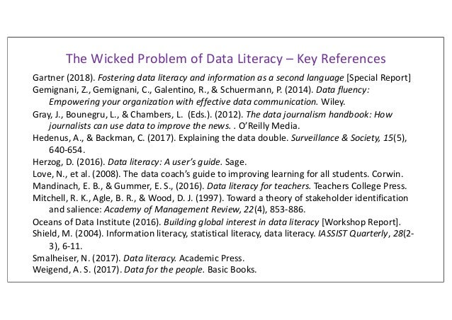 The Wicked Problem of Data Literacy – Key References Gartner (2018). Fostering data literacy and information as a second l...