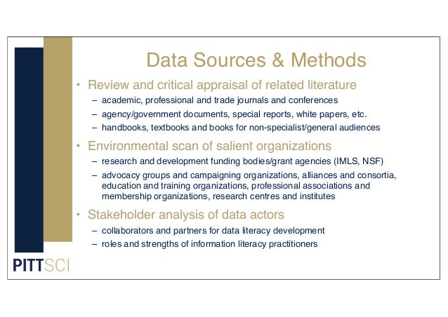 Data Sources & Methods • Review and critical appraisal of related literature – academic, professional and trade journals a...