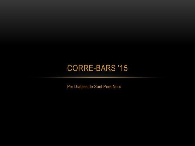 Per Diables de Sant Pere Nord CORRE-BARS '15