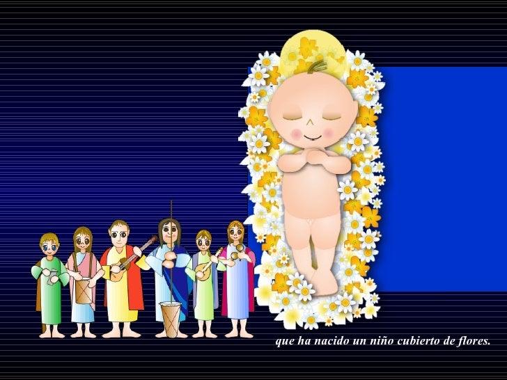 que ha nacido un niño cubierto de flores.
