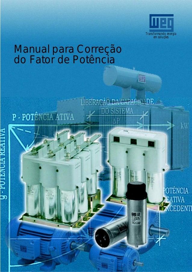 Manual para Correção do Fator de Potência Transformando energia em soluções