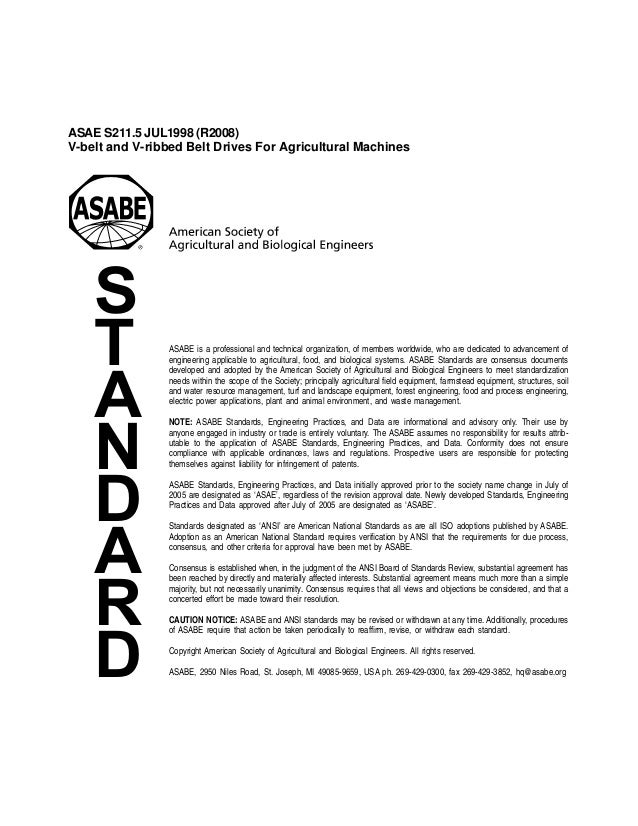 S T A N D A R D ASABE is a professional and technical organization, of members worldwide, who are dedicated to advancement...