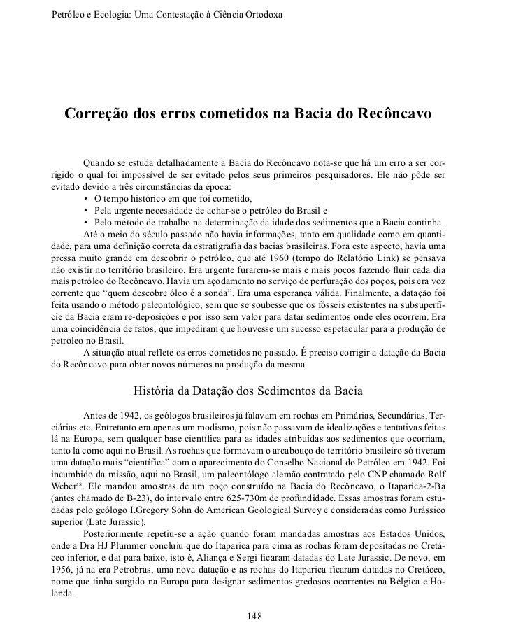 Petróleo e Ecologia: Uma Contestação àCiênciaOrtodoxa   Correção dos erros cometidos na Bacia do Recôncavo        Quand...