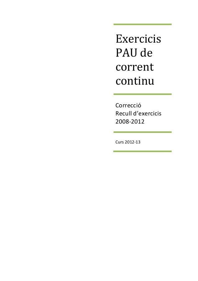 ExercicisPAU decorrentcontinuCorreccióRecull d'exercicis2008-2012Curs 2012-13